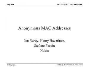 July 2004 doc IEEE 802 11 04 780