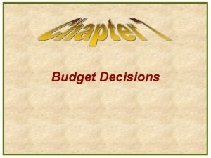 Budget Decisions Major Decisions in Advertising Budget Decisions
