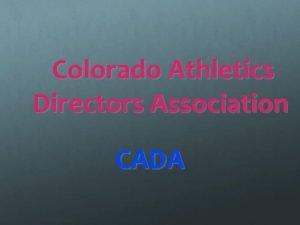 Colorado Athletics Directors Association CADA CADA Board Made