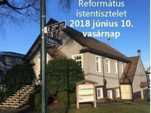Reformtus istentisztelet 2018 jnius 10 vasrnap 2018 JNIUS
