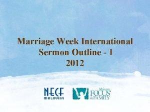 Marriage Week International Sermon Outline 1 2012 SERMON