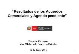 Resultados de los Acuerdos Comerciales y Agenda pendiente
