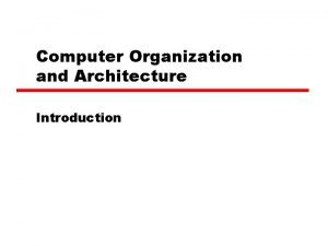 Computer Organization and Architecture Introduction Architecture Organization 1