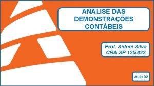 ANALISE DAS DEMONSTRAES CONTBEIS Prof Sidnei Silva CRASP