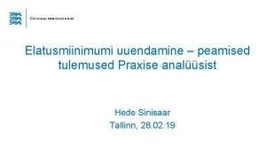 Elatusmiinimumi uuendamine peamised tulemused Praxise analsist Hede Sinisaar