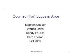 Counted For Loops in Alice Stephen Cooper Wanda