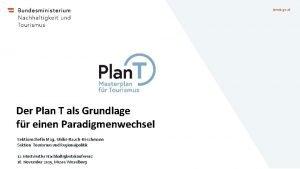 bmnt gv at Der Plan T als Grundlage