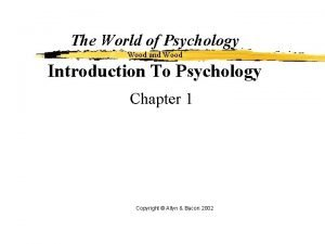 The World of Psychology Wood and Wood Introduction