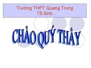 Trng THPT Quang Trung T Sinh Kim tra
