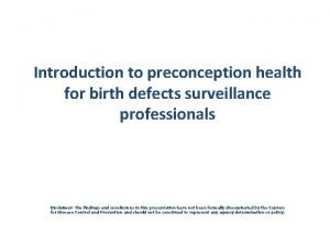 Introduction to preconception health for birth defects surveillance