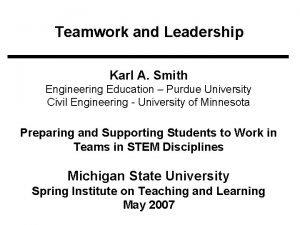 Teamwork and Leadership Karl A Smith Engineering Education