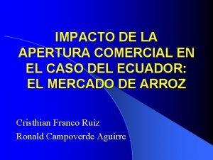 IMPACTO DE LA APERTURA COMERCIAL EN EL CASO