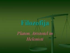 Filozofija Platon Aristotel in Helenisti Platon n n