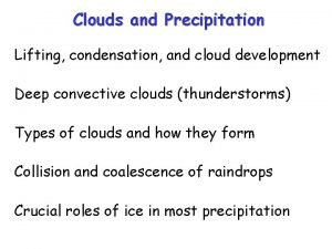 Clouds and Precipitation Lifting condensation and cloud development