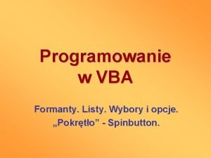 Programowanie w VBA Formanty Listy Wybory i opcje