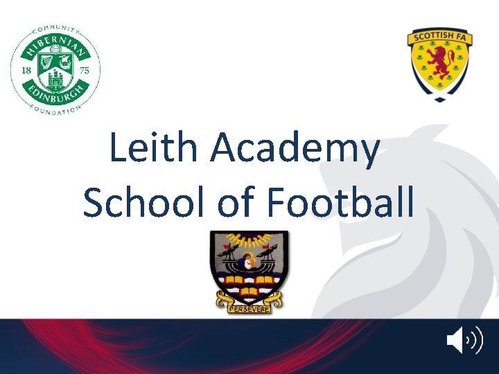Leith Academy School of Football School of Football