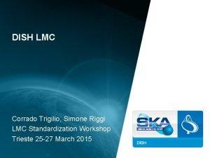 DISH LMC Corrado Trigilio Simone Riggi LMC Standardization