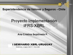 Superintendencia de Valores y Seguros Chile Proyecto Implementacin