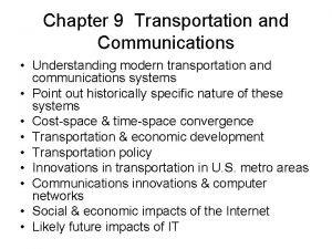Chapter 9 Transportation and Communications Understanding modern transportation