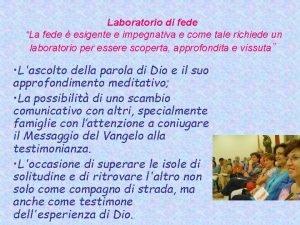 Laboratorio di fede La fede esigente e impegnativa