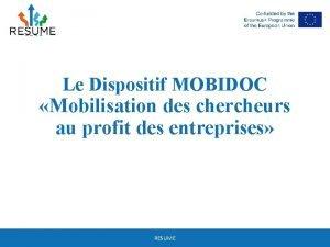 Le Dispositif MOBIDOC Mobilisation des chercheurs au profit