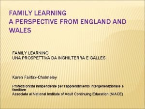 FAMILY LEARNING A PERSPECTIVE FROM ENGLAND WALES FAMILY