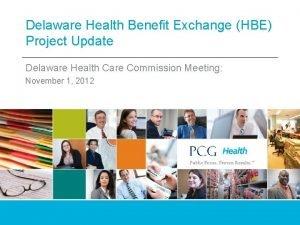 Delaware Health Benefit Exchange HBE Project Update Delaware