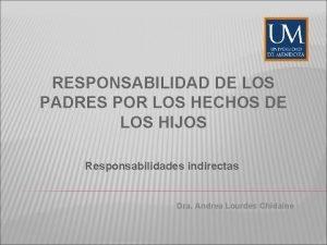 RESPONSABILIDAD DE LOS PADRES POR LOS HECHOS DE