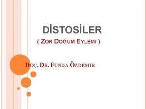 DSTOSLER ZOR DOUM EYLEMI DO DR FUNDA ZDEMIR