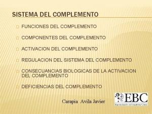 SISTEMA DEL COMPLEMENTO FUNCIONES DEL COMPLEMENTO COMPONENTES DEL
