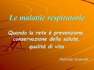 Le malattie respiratorie Quando la rete prevenzione conservazione