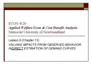 ECON 4120 Applied Welfare Econ Cost Benefit Analysis