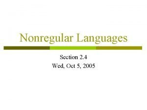 Nonregular Languages Section 2 4 Wed Oct 5
