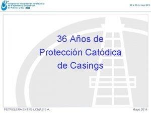 36 Aos de Proteccin Catdica de Casings PETROLERA