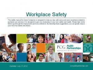 Workplace Safety This safety manual for Home Caregivers