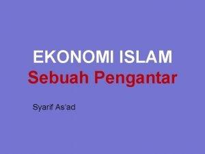 EKONOMI ISLAM Sebuah Pengantar Syarif Asad DEFINISI EKONOMI