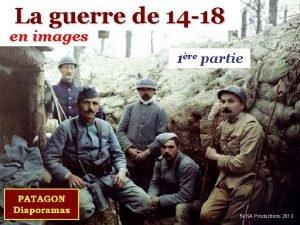 La guerre de 14 18 en images 1re