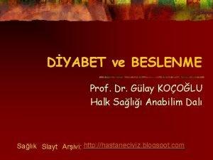 DYABET ve BESLENME Prof Dr Glay KOOLU Halk