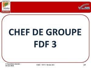 CHEF DE GROUPE FDF 3 Tous droits rservs