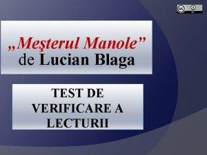 Meterul Manole de Lucian Blaga TEST DE VERIFICARE