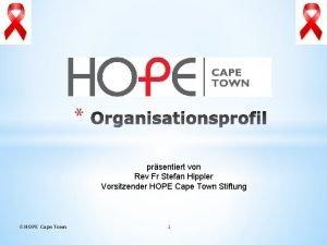 prsentiert von Rev Fr Stefan Hippler Vorsitzender HOPE