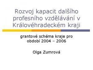 Rozvoj kapacit dalho profesnho vzdlvn v Krlovhradeckm kraji