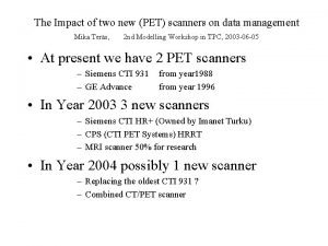 The Impact of two new PET scanners on