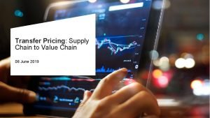 Transfer Pricing Supply Chain to Value Chain 08