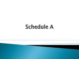 Schedule A Schedule A Schedule A standard attachment