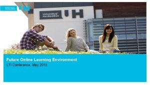 Future Online Learning Environment LTI Conference May 2015