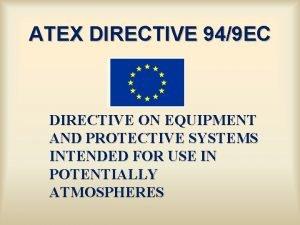 ATEX DIRECTIVE 949 EC DIRECTIVE ON EQUIPMENT AND