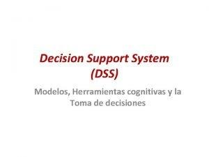 Decision Support System DSS Modelos Herramientas cognitivas y