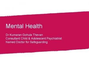 Section Title Mental Health Dr Kumaran Gohula Thevan