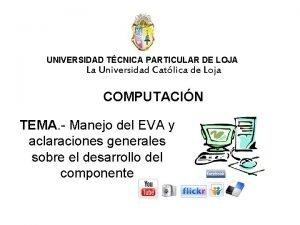 UNIVERSIDAD TCNICA PARTICULAR DE LOJA La Universidad Catlica
